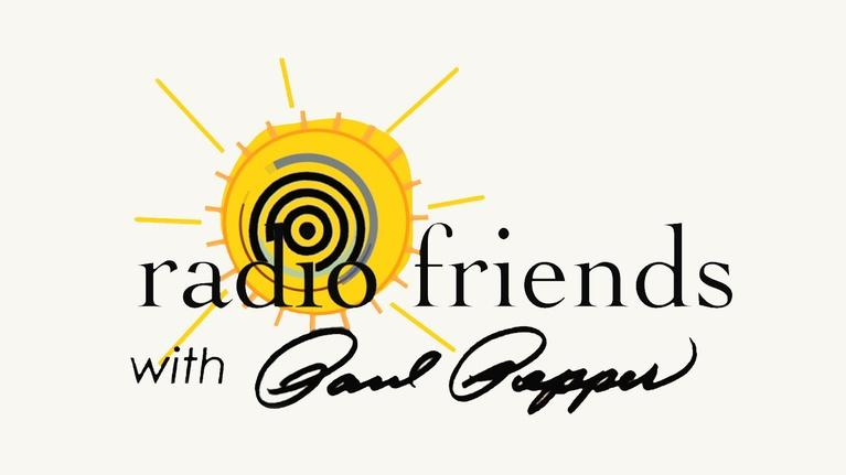 Radio Friends with Paul Pepper: #107