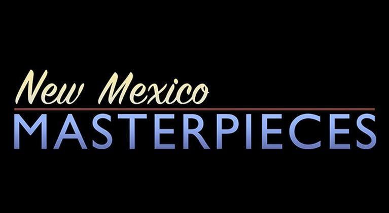 New Mexico Masterpieces: New Mexico Masterpieces