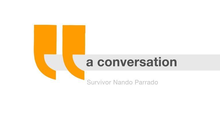 A Conversation...: Nando Parrado