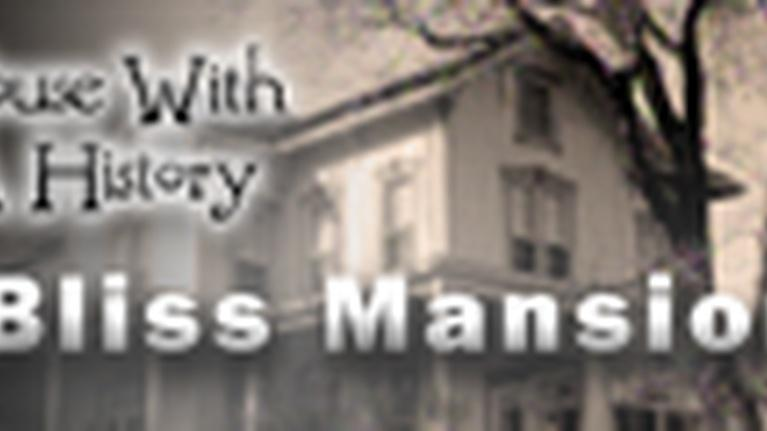 House With a History: Bliss Mansion