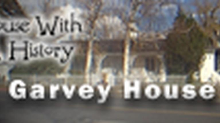 House With a History: Garvey House