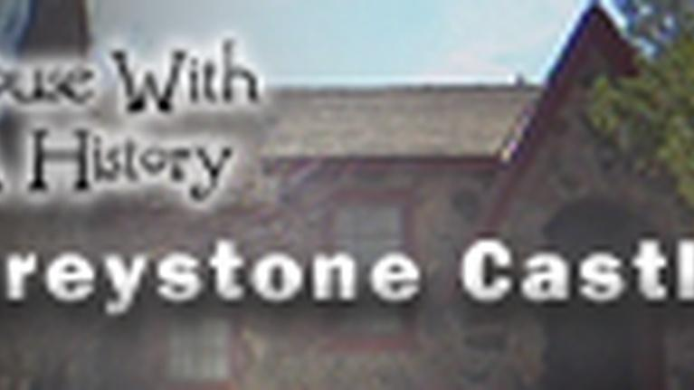House With a History: Greystone Castle/Barnard House