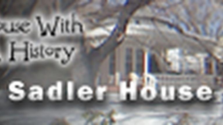 House With a History: Sadler House