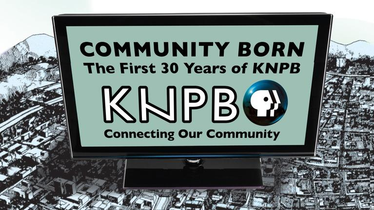 KNPB Documentaries: Community Born: The First 30 Years of KNPB