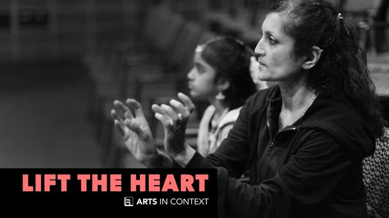 Arts in Context: Lift the Heart