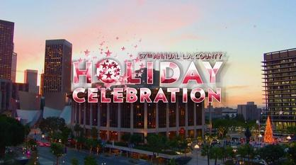 Annual L.A. County Holiday Celebration -- 57th Annual L.A. County Holiday Celebration