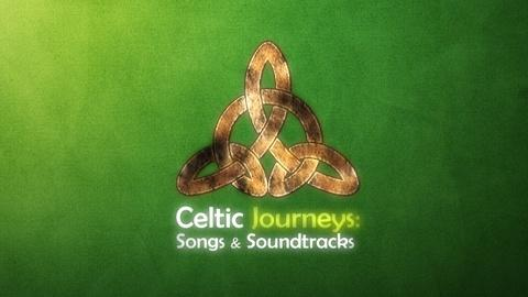 Celtic Journeys: Songs & Soundtracks -- Preview