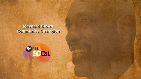 PBS SoCal - Community Champions -- Many Rivers Maynard Brown Community Champion