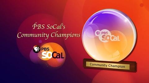 PBS SoCal - Community Champions -- 2013 PBS SoCal Community Champions