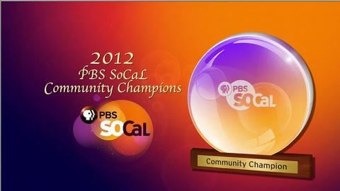 PBS SoCal - Community Champions -- 2012 PBS SoCal Community Champions