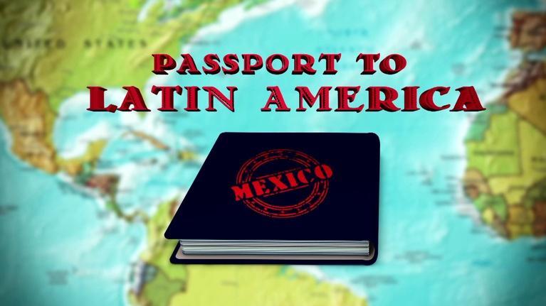 Passport to Latin America: Mexico #1