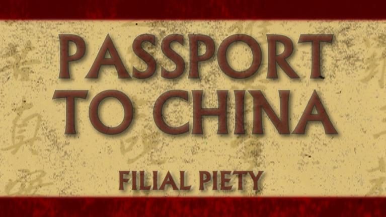 Passport to China: Filial Piety