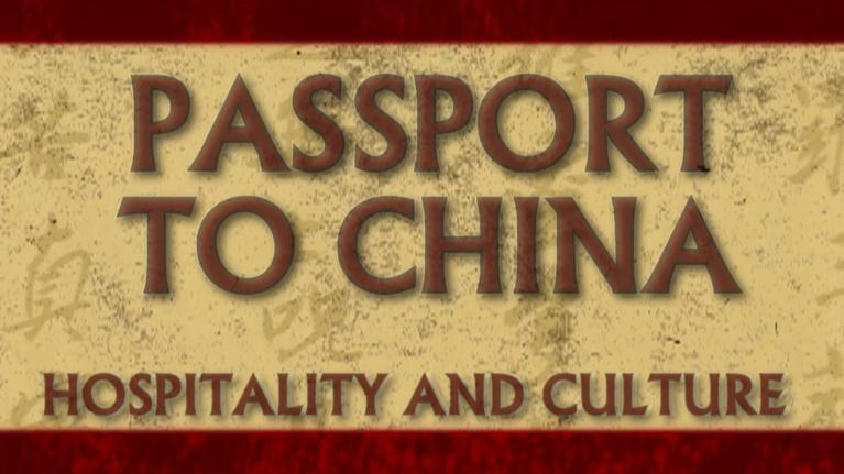 Passport to China: Hospitality and Culture