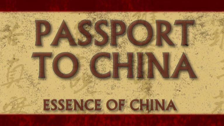 Passport to China: Essence of China