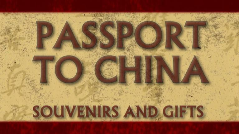 Passport to China: Souvenirs and Gifts