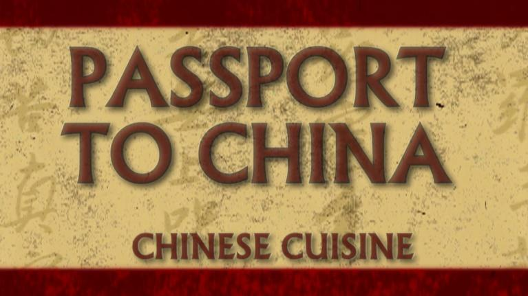 Passport to China: Chinese Cuisine