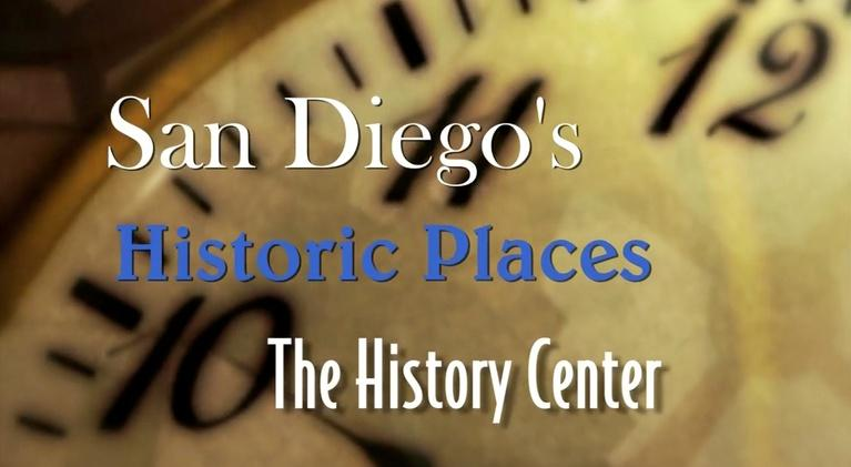 San Diego Historic Places: History Center Hidden Treasures