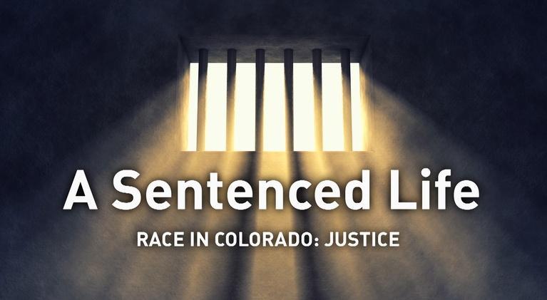 Race in Colorado: A Sentenced Life - Race in Colorado: Justice