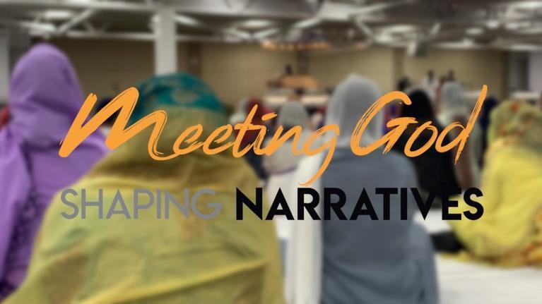 Shaping Narratives: Meeting God - Shaping Narratives