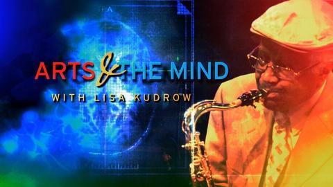 Arts & The Mind -- Arts & the Mind: Creativity