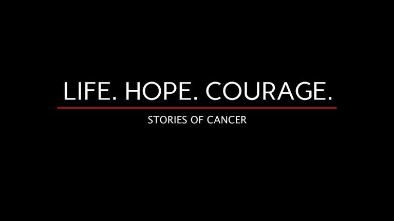 Life.Hope.Courage: Stories of Cancer: Life.Hope.Courage: Stories of Cancer