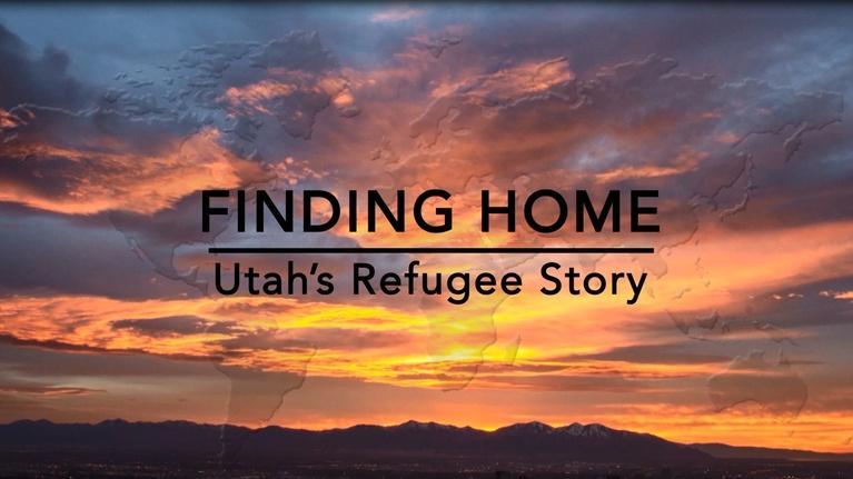 Utah Issues: Finding Home: Utah's Refugee Story