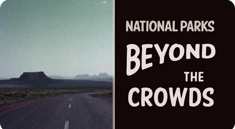 National Parks - Beyond the Crowds: National Parks - Beyond the Crowds