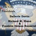 City of Presidents - Richard Nixon and Franklin D. Roosevelt