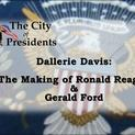 City of Presidents - Ronald Reagan & Gerald Ford