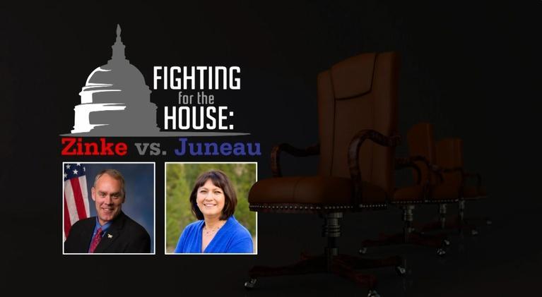 Fighting for the House: Zinke vs Juneau: Fighting For The House: Zinke vs Juneau