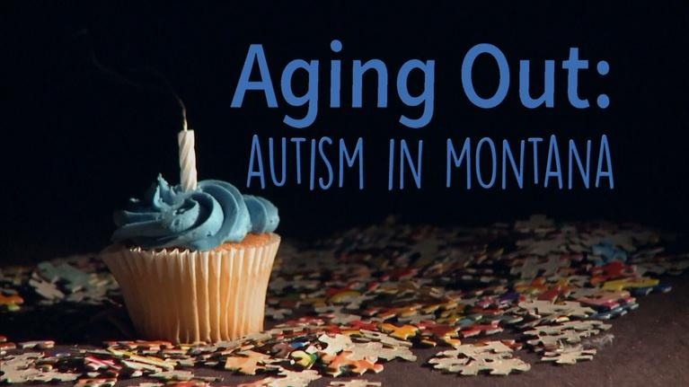 MontanaPBS Presents: Aging Out: Autism In Montana