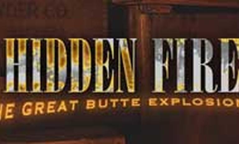 Hidden Fire: The Great Butte Explosion