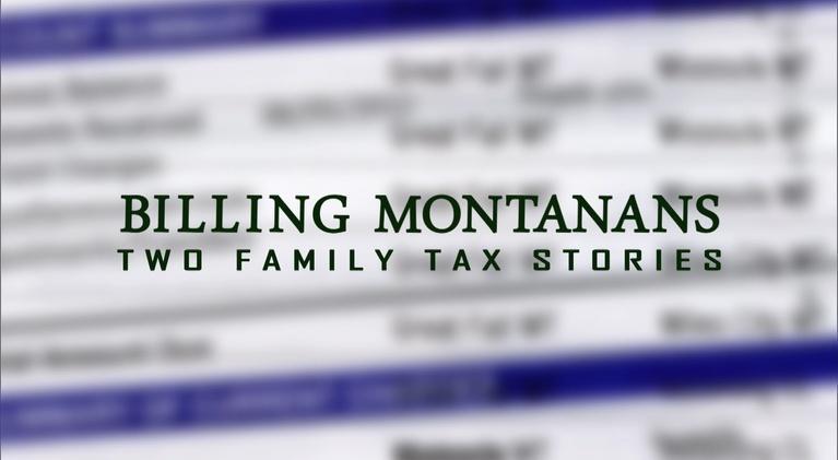 Billing Montanans: 2 Family Tax Stories: Billing Montanans: 2 Family Tax Stories