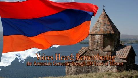 ValleyPBS Specials -- Voices Heard: Remembering the Armenian Genocide