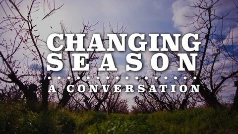 ValleyPBS Specials -- Changing Season: A Conversation