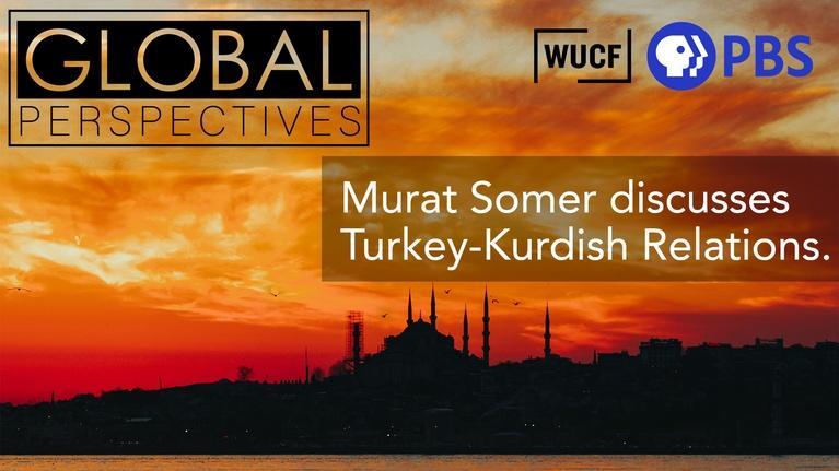 Global Perspectives: Murat Somer