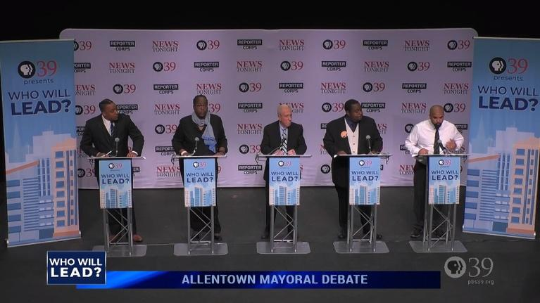 WLVT Specials: Who Will Lead? Allentown Mayoral Debate