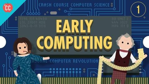 Crash Course Computer Science -- Early Computing: Crash Course Computer Science #1