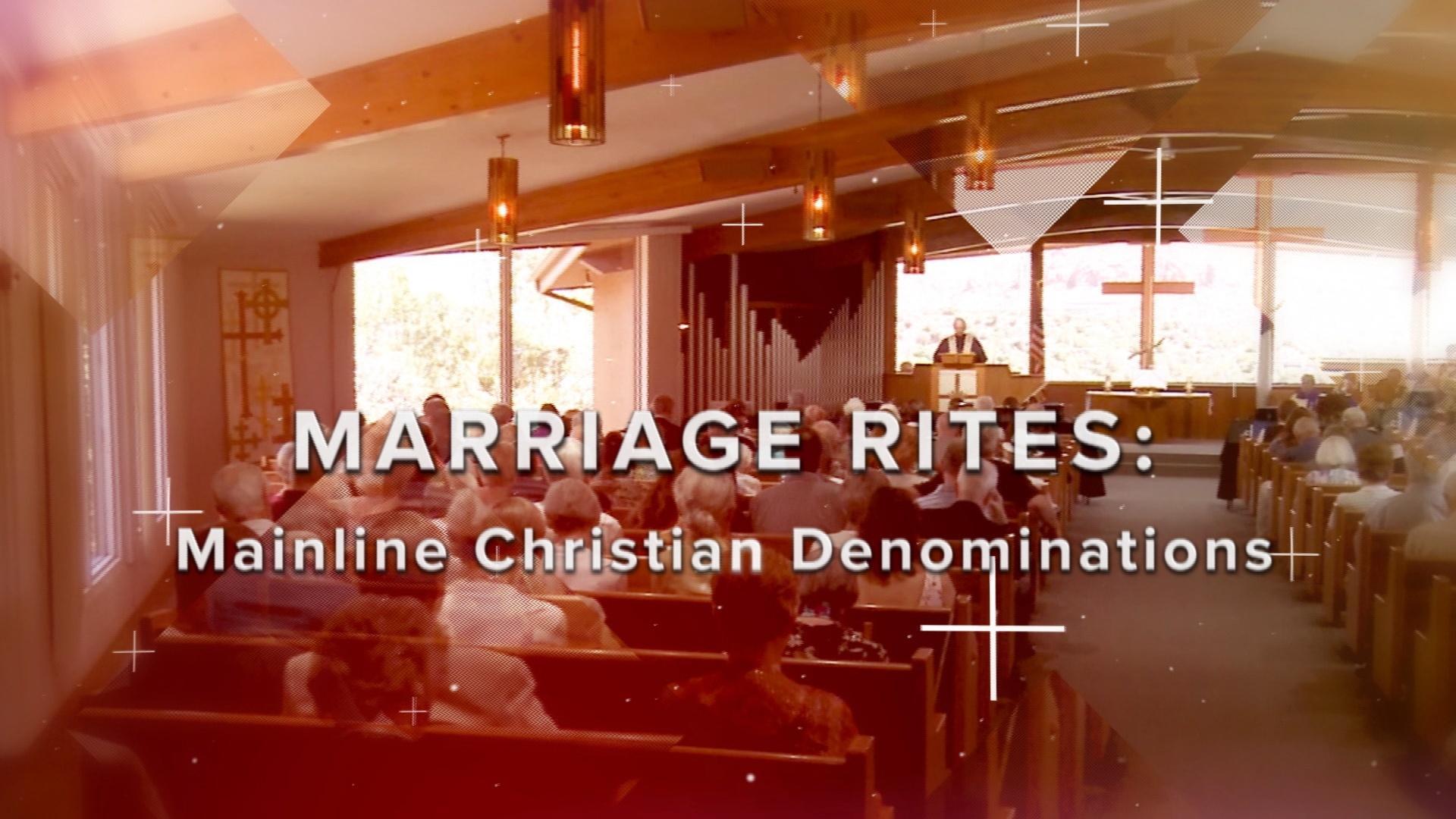 Encore Presentation: Marriage Rites in Mainline Christian Churches