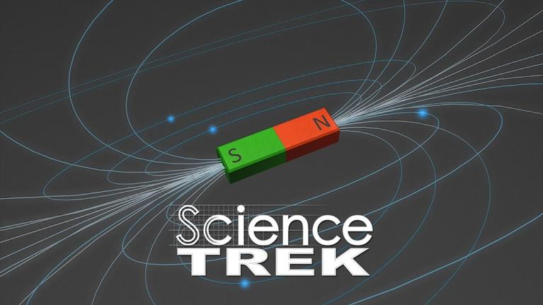 Science Trek: Magnets: An Invisible Force