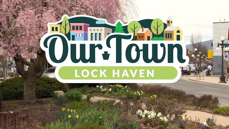 Our Town: Our Town: Lock Haven May 2018