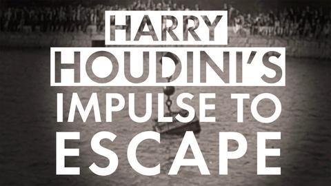 American Experience -- Harry Houdini's Impulse to Escape