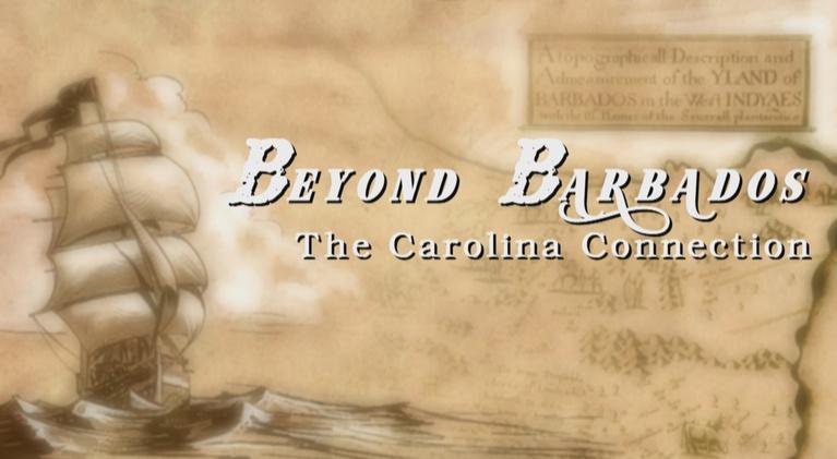 Carolina Stories: Beyond Barbados: The Carolina Connection