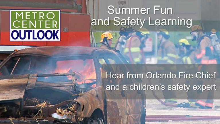 Metro Center Outlook: Summer Fun and Safety Learning - Sunday at 9am