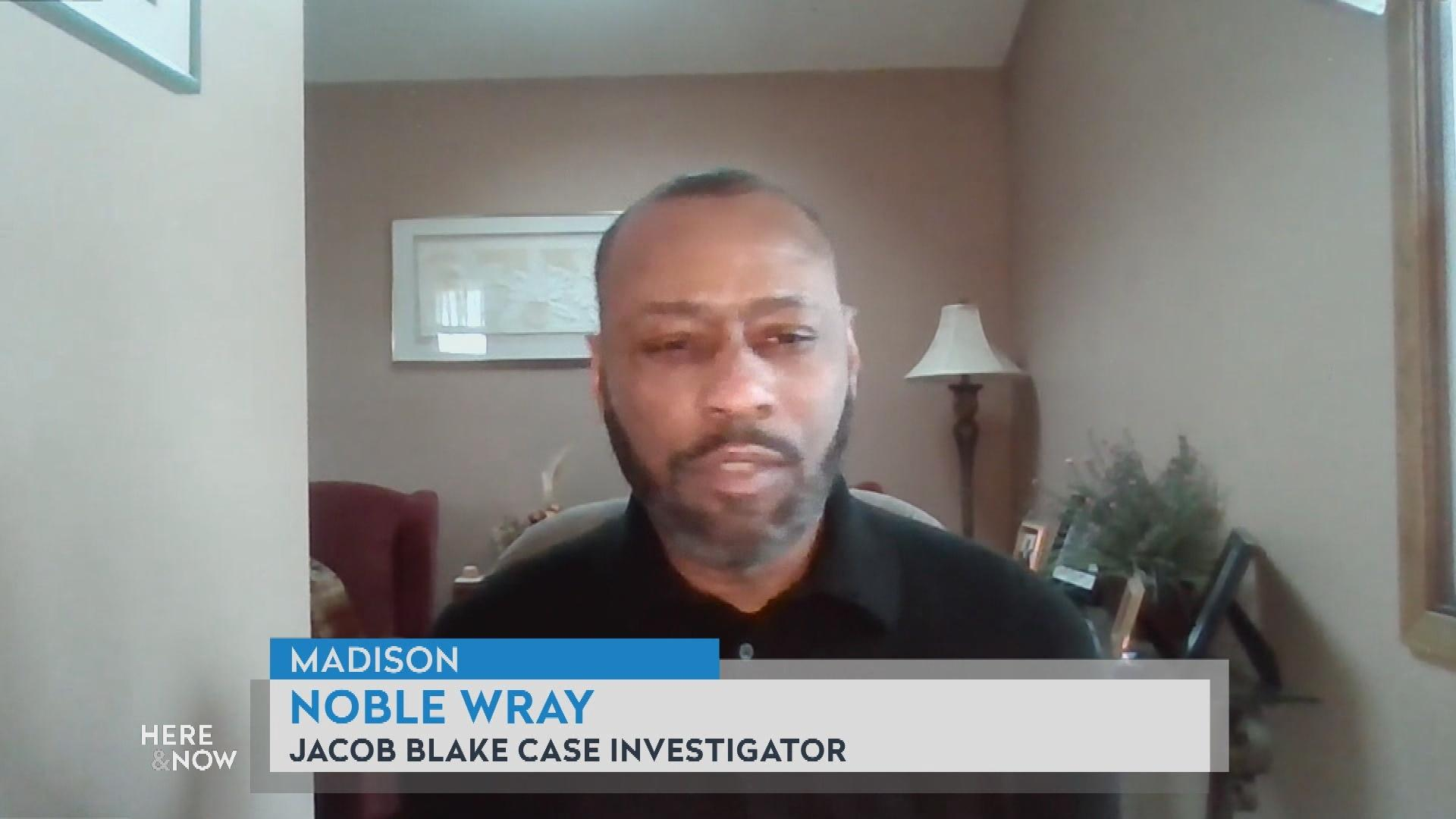 Noble Wray on The  Jacob Blake Decision