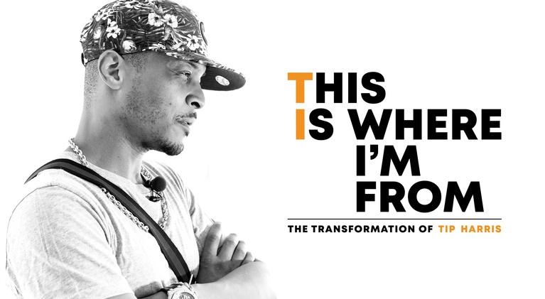 This Is Where I'm From: The Transformation of Tip Harris: This Is Where I'm From: The Transformation of Tip Harris