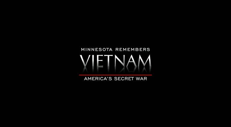 America's  Secret War: Minnesota Remembers Vietnam: America's Secret War: Minnesota Remembers Vietnam