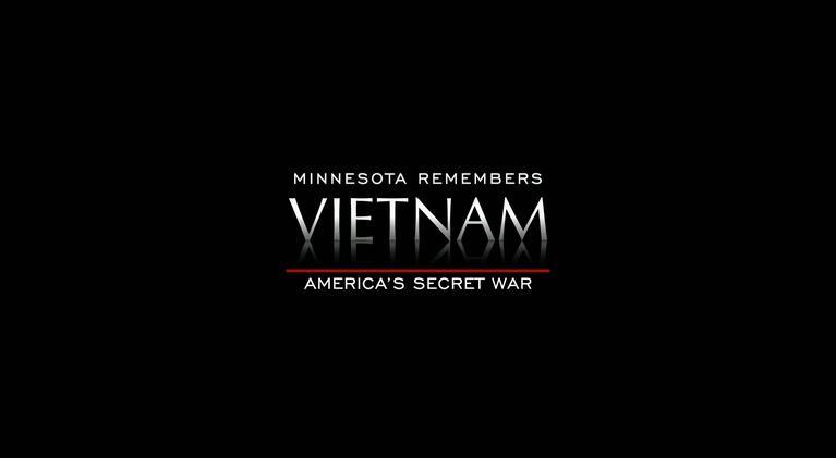 America's  Secret War: Minnesota Remembers Vietnam: America's Secret War: Minnesota Remembers Vietnam