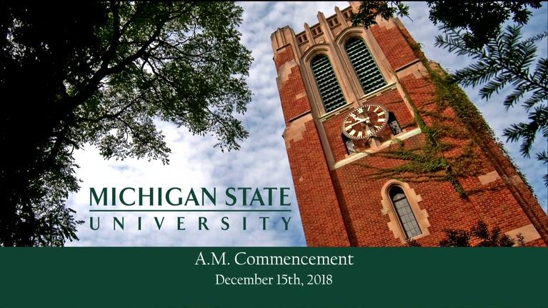 MSU Commencements: 2018 Baccalaureate Degrees (Fall, AM)