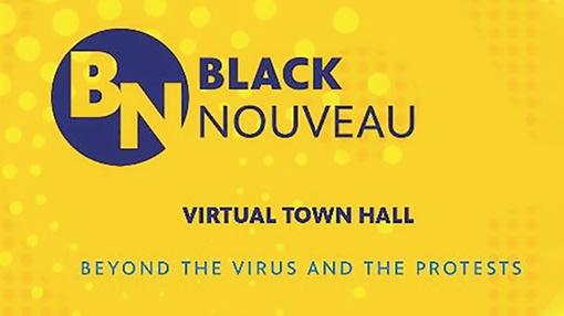 Black Nouveau : Virtual Town Hall: Beyond the Virus and the Protests